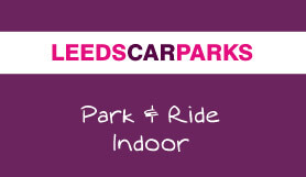 Leeds Car Parks - Park and Ride - Indoor