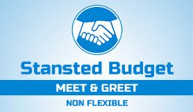 Stansted Budget Meet and Greet - Non Flexible