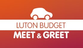 Luton Budget Airport Parking - Meet and Greet - Special Offer