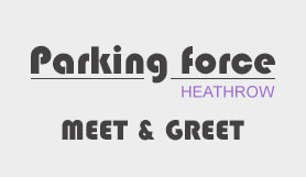 Heathrow Parking Force - Meet and Greet
