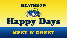 Heathrow Happy Days - Meet & Greet -  T2, T3 and T5