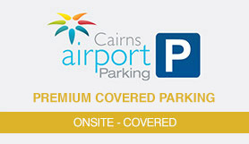 Premium Parking - Covered - Onsite - All Terminals - Cairns