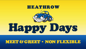 Heathrow Happy Days Meet & Greet -  T2, T3 & T5 - Non-Flexible